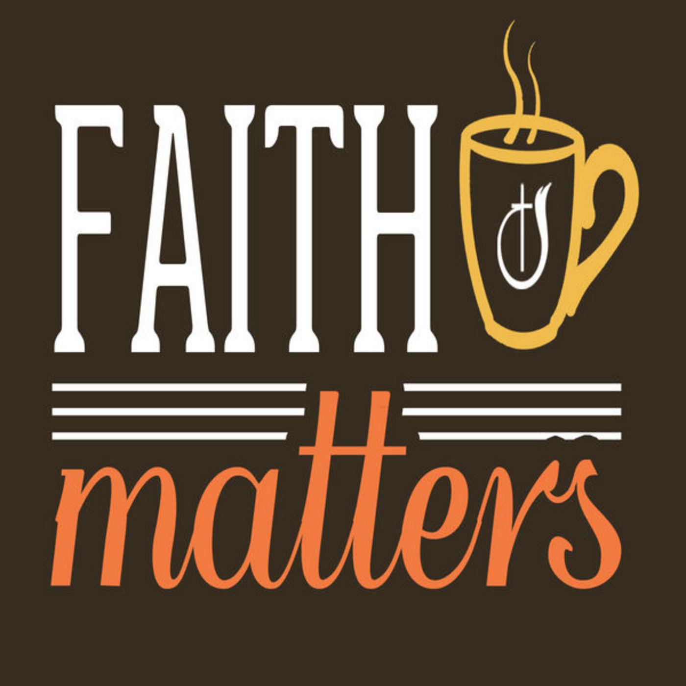 <![CDATA[Faith Matters (mp3)]]>
